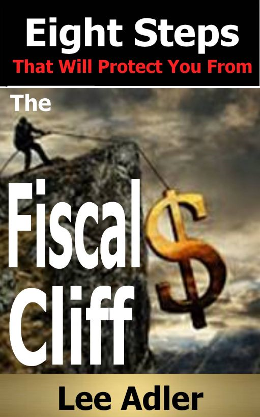 Eight Steps That Will Protect You From The Fiscal Cliff