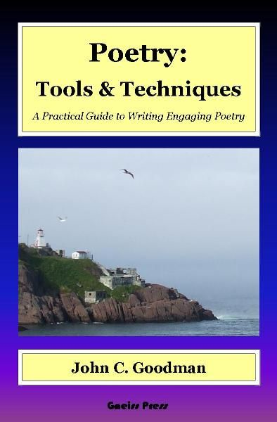 Poetry: Tools & Techniques By: John C. Goodman