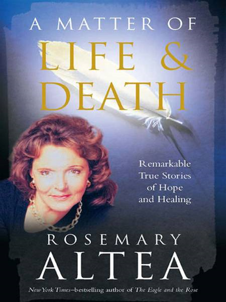 A Matter of Life and Death By: Rosemary Altea