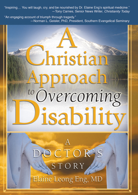 A Christian Approach to Overcoming Disability By: Elaine Leong Eng