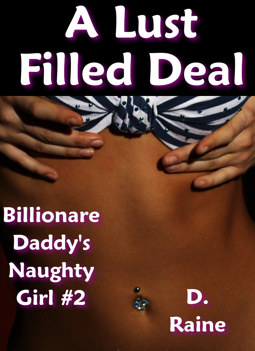A Lust Filled Deal (Billionaire Daddy's Naughty Girl #2)