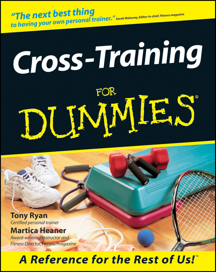 Cross-Training For Dummies By: Martica Heaner,Tony Ryan