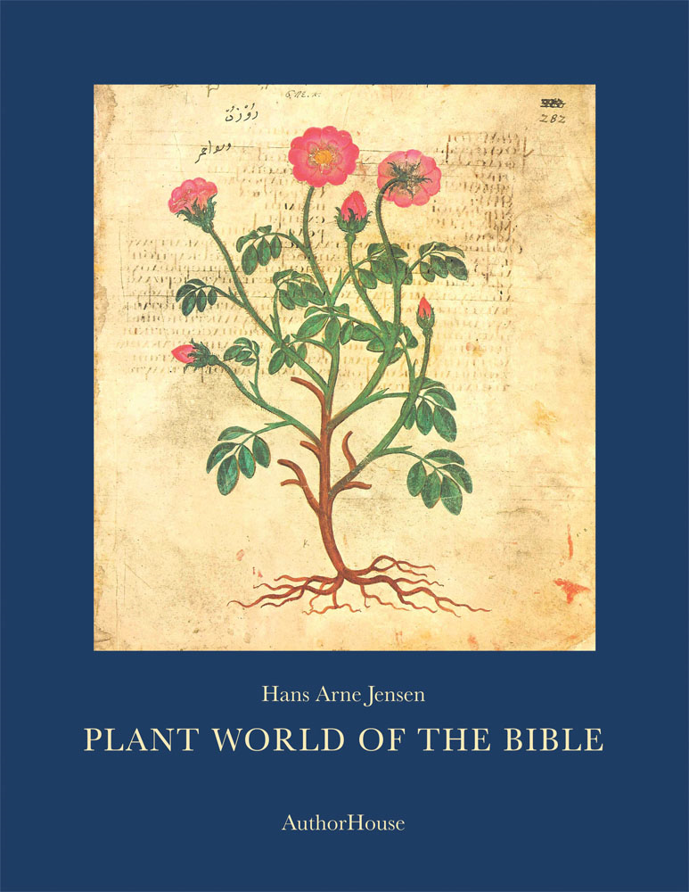 PLANT WORLD OF THE BIBLE By: Hans Arne Jensen
