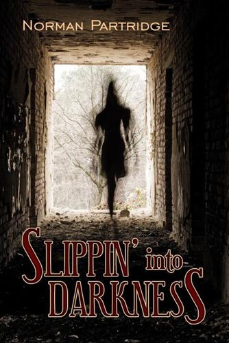 Slippin' Into Darkness By: Norman Partridge