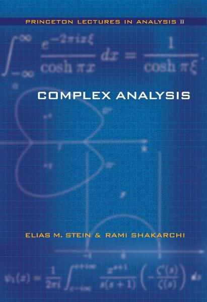 Complex Analysis By: Elias M. Stein,Rami Shakarchi