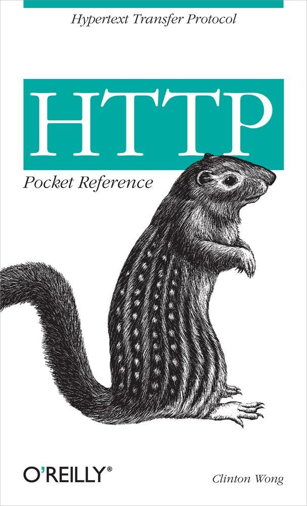 HTTP Pocket Reference By: Clinton Wong
