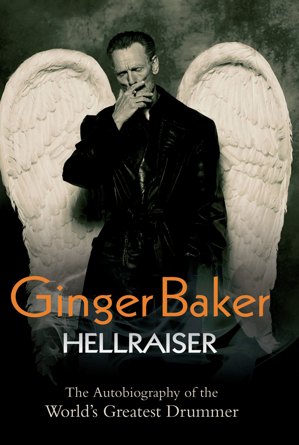 Ginger Baker: Hellraiser By: Ginger Baker