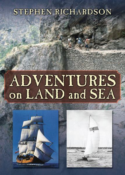 Adventures on Land and Sea By: Stephen Richardson