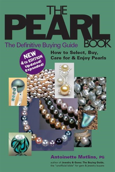 The Pearl Book, 4th Edition: The Definitive Buying GuideHow to Select, Buy, Care for & Enjoy Pearls