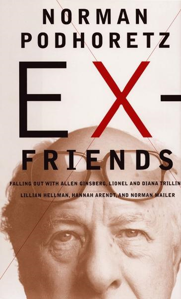 Ex-Friends By: Norman Podhoretz