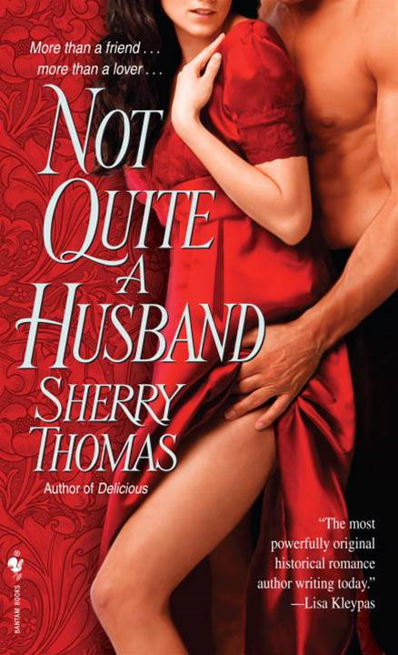 Not Quite a Husband By: Sherry Thomas