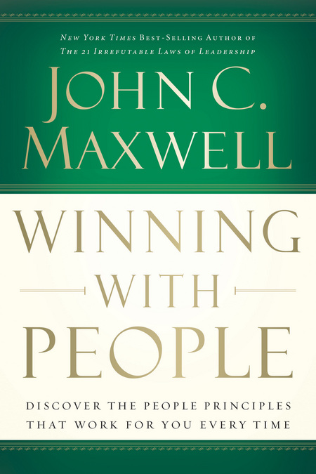 Winning With People By: John C. Maxwell