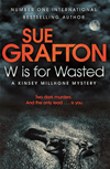 W Is For Wasted: A Kinsey Millhone Novel 23: