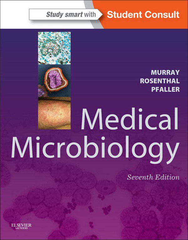 Medical Microbiology By: Ken S. Rosenthal,Michael A. Pfaller,Patrick R. Murray