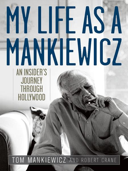My Life as a Mankiewicz By: Robert Crane,Tom Mankiewicz