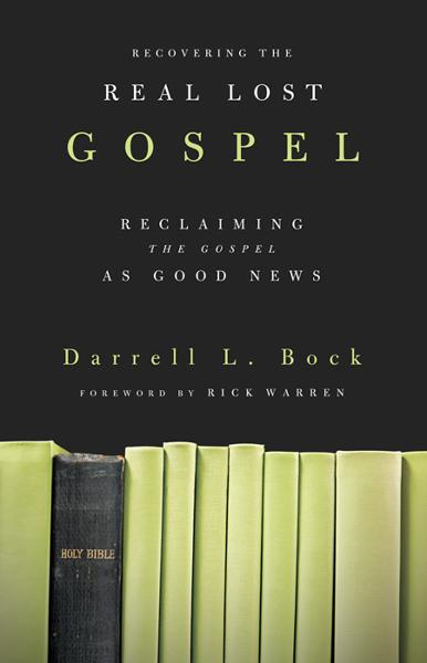 Recovering the Real Lost Gospel By: Darrell Bock