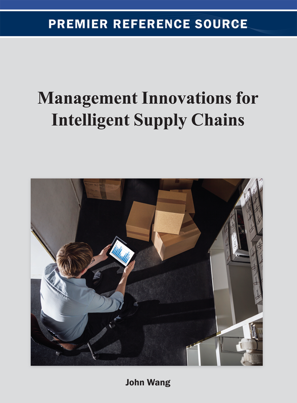 Management Innovations for Intelligent Supply Chains By: