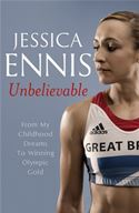 Picture of - Jessica Ennis: Unbelievable - From My Childhood Dreams To Winning Olympic Gold