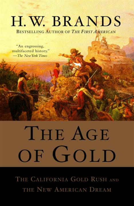The Age of Gold By: H.W. Brands