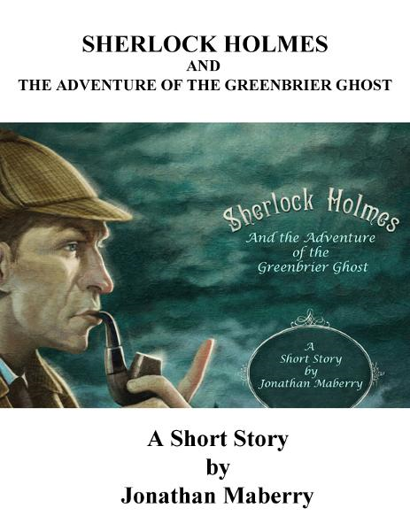 The Adventure of the Greenbriar Ghost By: Jonathan Maberry