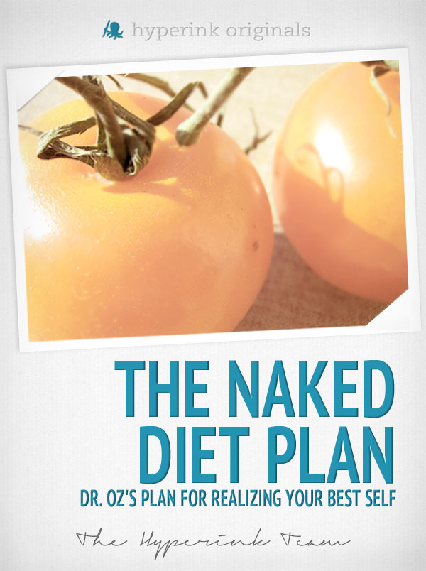 The Naked Diet Plan - Dr. Oz's Plan for Realizing Your Best Self (Fitness, Weight Loss, Wellness)