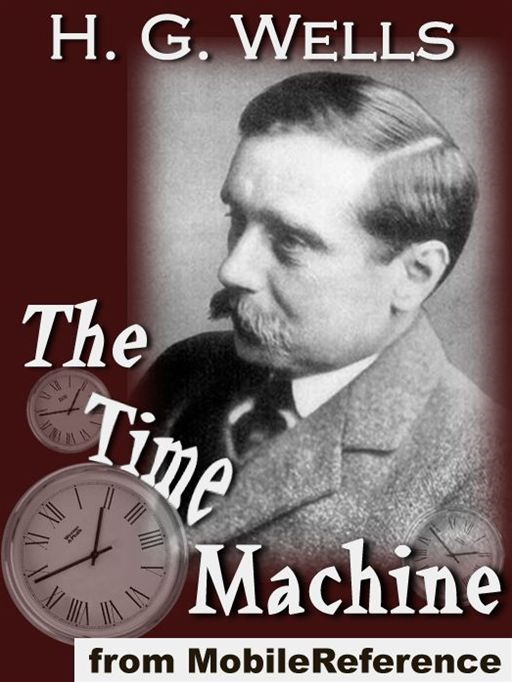 The Time Machine  (Mobi Classics) By: H.G. Wells