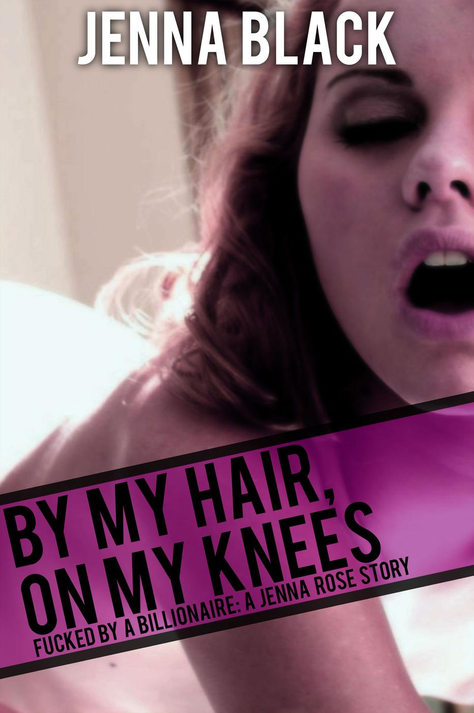 By my hair, On my knees  (By my hair on my knees, #1)