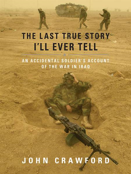 The Last True Story I'll Ever Tell By: John Crawford