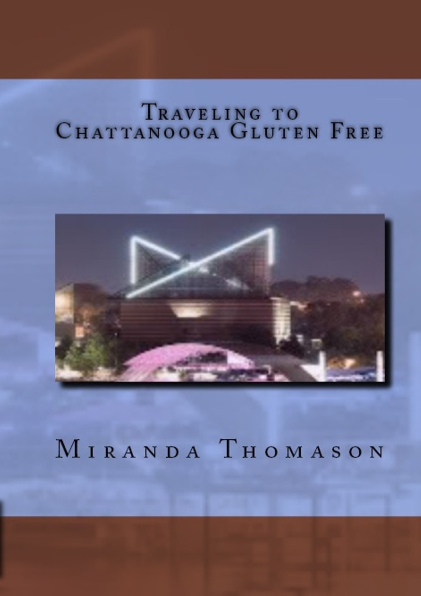 Traveling to Chattanooga Gluten Free