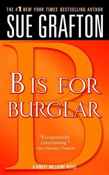"""B"" is for Burglar By: Sue Grafton"
