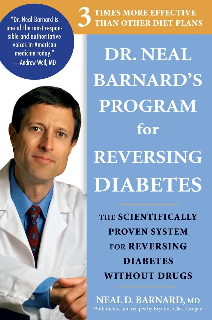Dr. Neal Barnard's Program for Reversing Diabetes: The Scientifically Proven System for Reversing Diabetes without Drugs By: Neal D. Barnard,Bryanna Clark Grogan