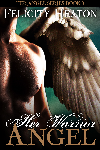 Felicity Heaton - Her Warrior Angel (Her Angel Romance Series #3)