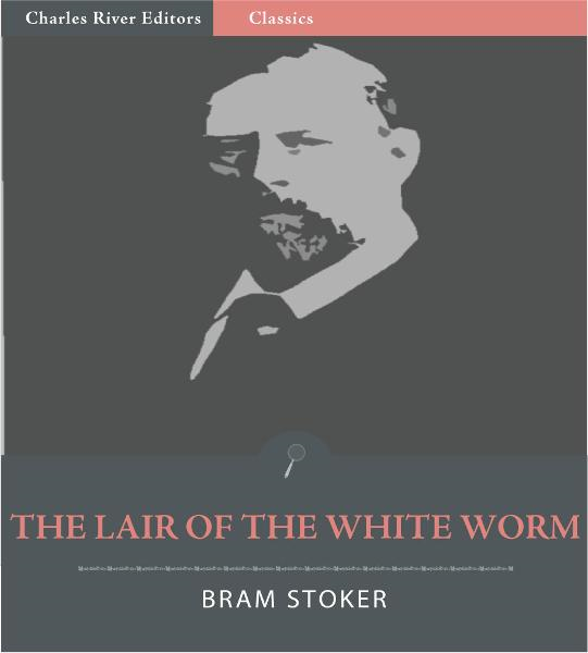 The Lair of the White Worm (Illustrated Edition)  By: Bram Stoker