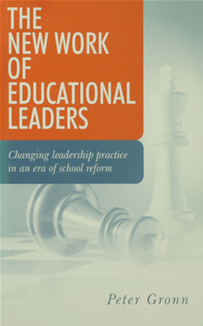The New Work of Educational Leaders Changing Leadership Practice in an Era of School Reform