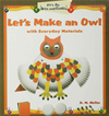 Let's Make An Owl With Everyday Materials