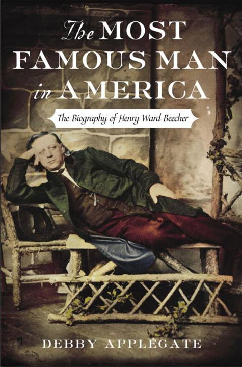 The Most Famous Man in America By: Debby Applegate
