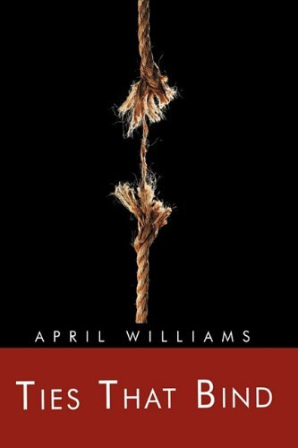 Ties That Bind By: April Williams