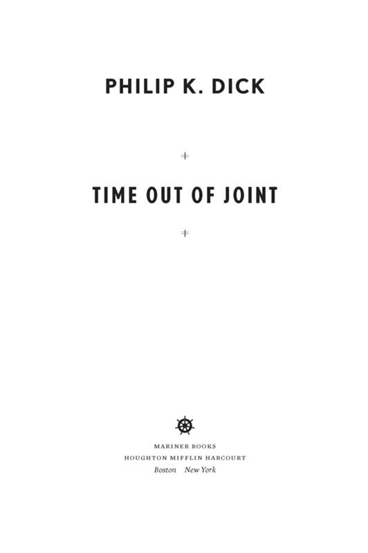 Time Out of Joint By: Philip K. Dick