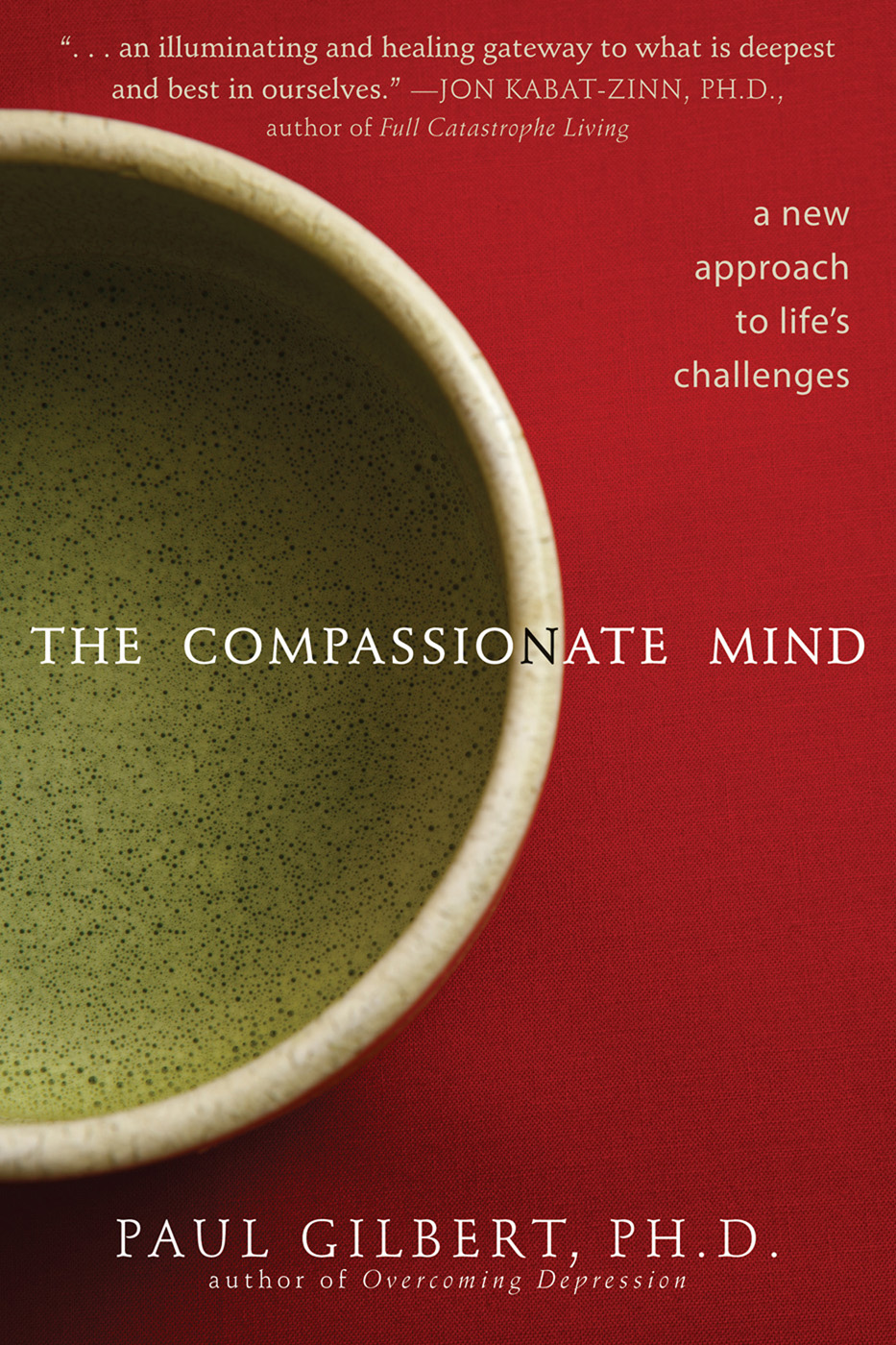The Compassionate Mind By: Paul Gilbert, PhD