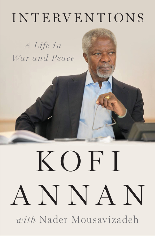 Interventions By: Kofi Annan,Nader Mousavizadeh