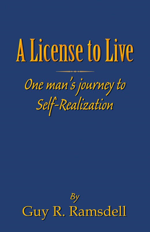 A License To Live By: Guy R. Ramsdell
