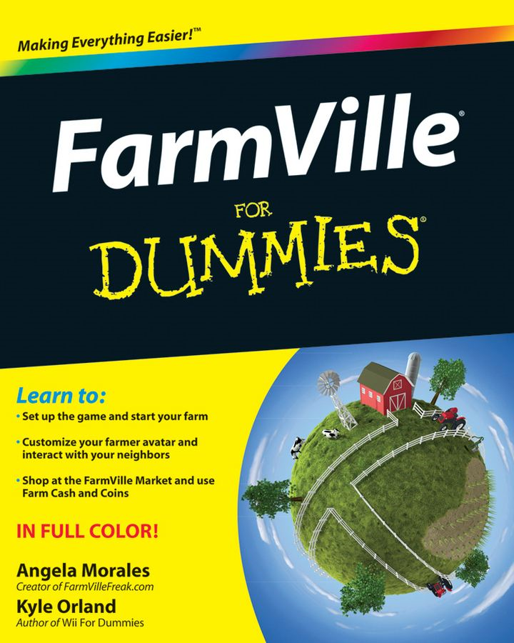 FarmVille For Dummies By: Angela Morales,Kyle Orland