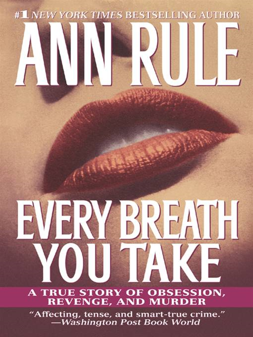 Every Breath You Take By: Ann Rule