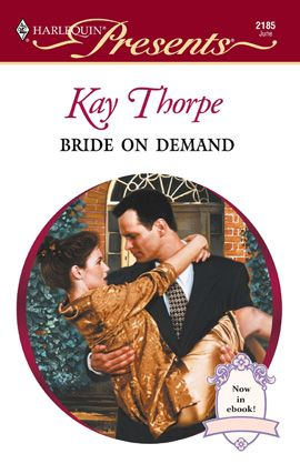 Bride on Demand By: Kay Thorpe