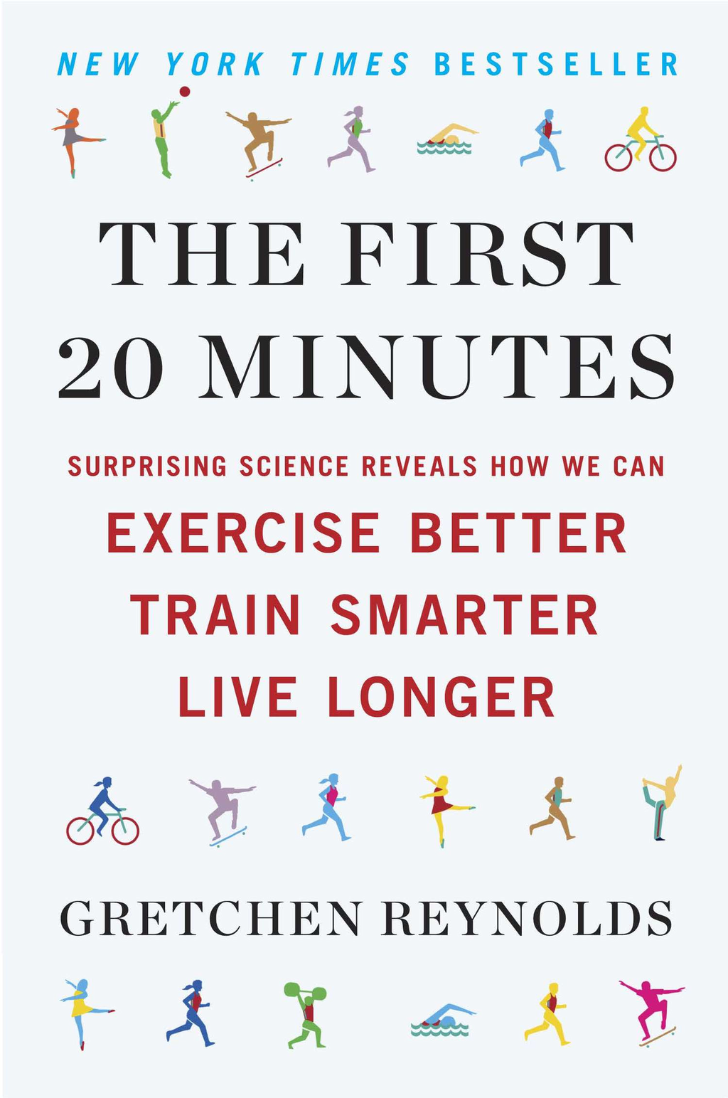 The First 20 Minutes By: Gretchen Reynolds