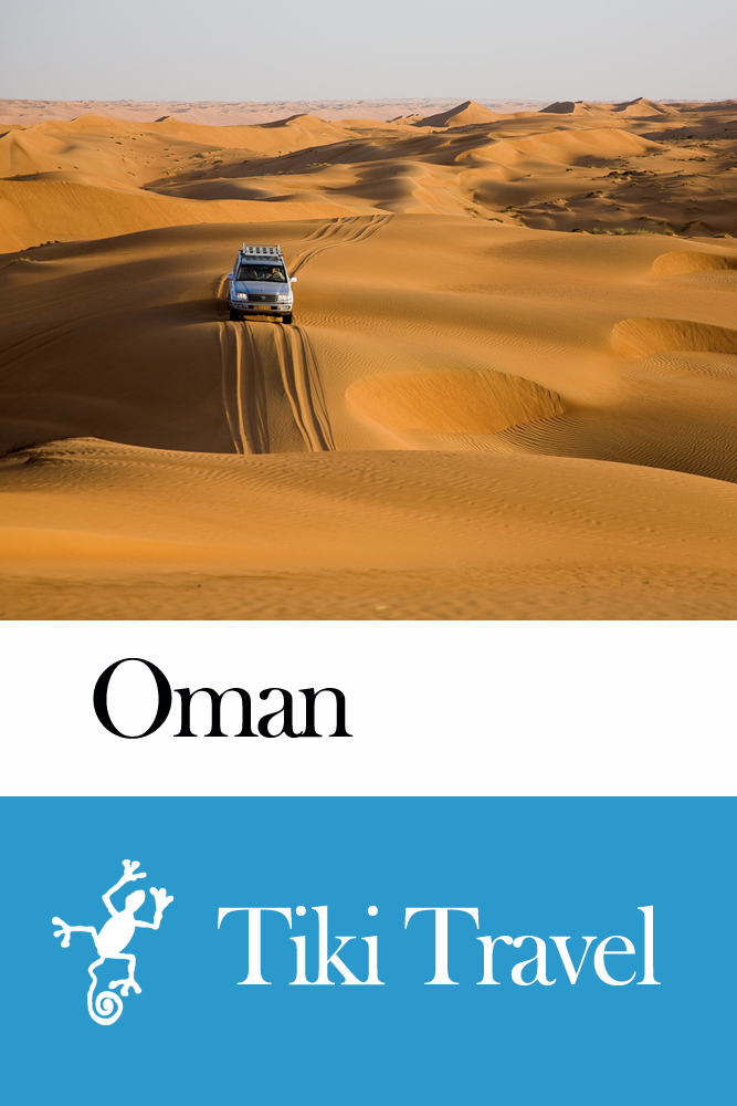 Oman Travel Guide - Tiki Travel By: Tiki Travel