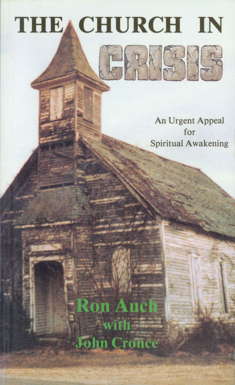 Church in Crisis, The: An Urgent Appeal for Spiritual Awakening