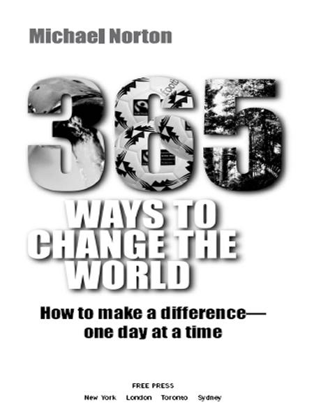 365 Ways To Change the World By: Michael Norton