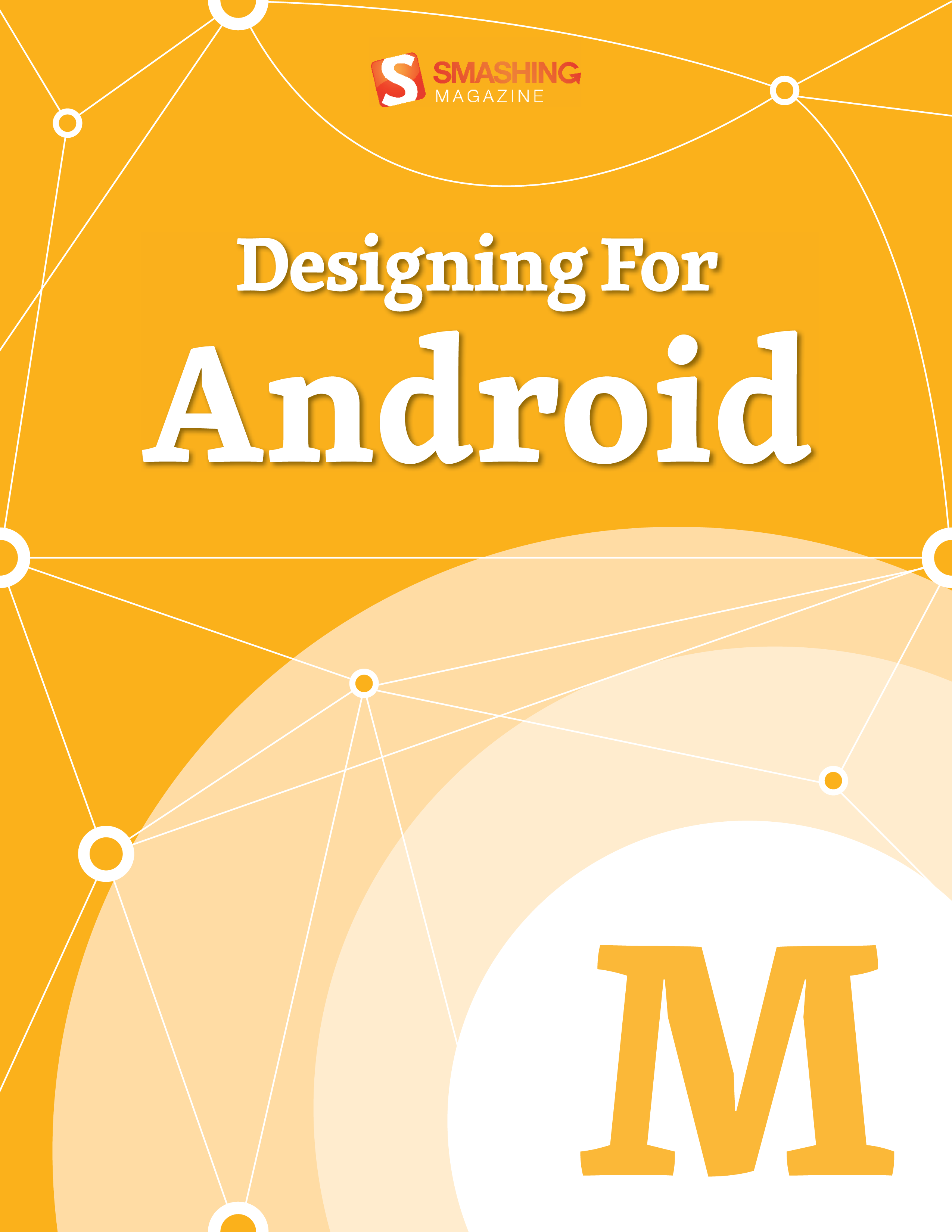 Designing For Android By: Smashing Magazine