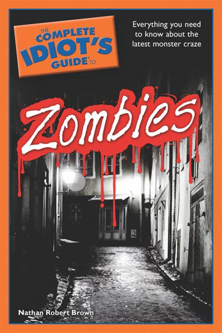 The Complete Idiot's Guide to Zombies